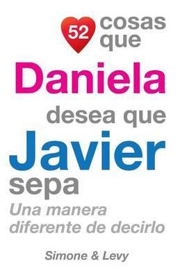 52 Cosas Que Daniela Desea Que Javier Sepa: Una Manera Diferente de Decirlo