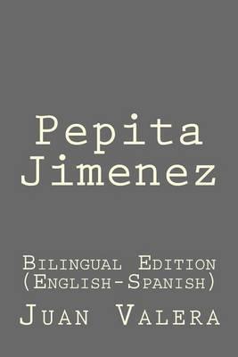 Pepita Jimenez: Pepita Jimenez: Bilingual Edition (English-Spanish)