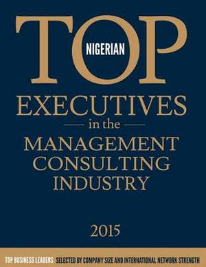 Nigerian Top Executives in the Management Consulting Industry