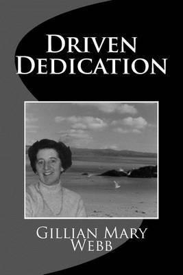 Driven Dedication: The Extraordinary, Ordinary Life of Dorothy Mary Blackman