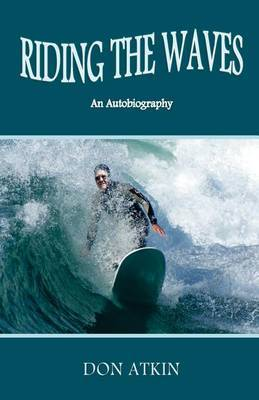 Riding the Waves: An Autobiography