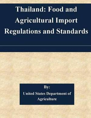 Thailand: Food and Agricultural Import Regulations and Standards