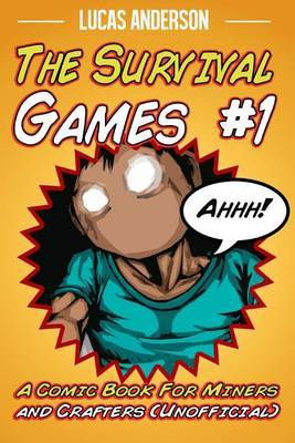 The Survival Games #1: A Comic Book for Miners and Crafters (Unofficial)