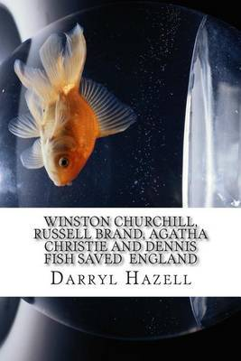 Winston Churchill, Russell Brand, Agatha Christie and Dennis Fish Saved England: The Fight for Westminster