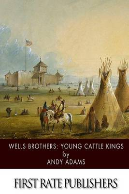 Wells Brothers: Young Cattle Kings