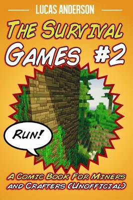 The Survival Games #2: A Comic Book for Miners and Crafters (Unofficial)