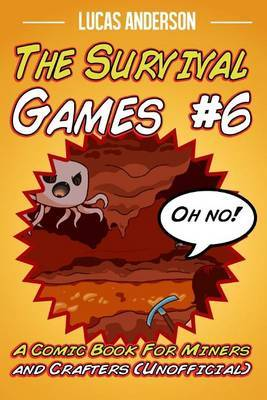 The Survival Games #6: A Comic Book for Miners and Crafters (Unofficial)