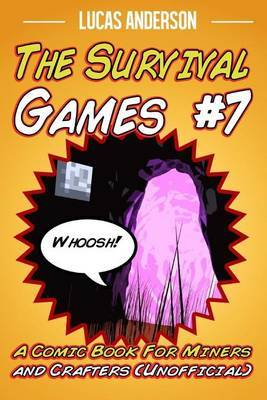 The Survival Games #7: A Comic Book for Miners and Crafters (Unofficial)