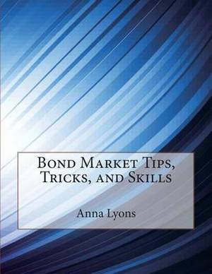 Bond Market Tips, Tricks, and Skills