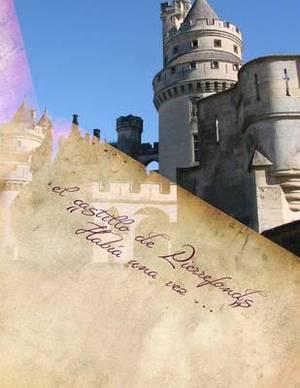 El Castillo de Pierrefonds:   Habia Una Vez ...