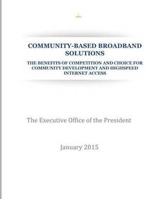 Community-Based Broadband Solution: The Benefits of Competition and Choice for Community Development and Highspeed Internet Access