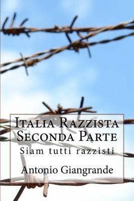 Italia Razzista Seconda Parte: Siam Tutti Razzisti