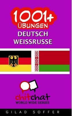 1001+ Ubungen Deutsch - Weissrussisch