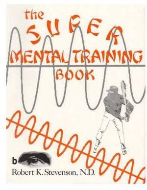 The Super Mental Training Book
