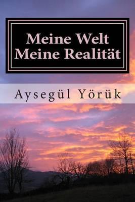 Meine Welt Meine Realitat
