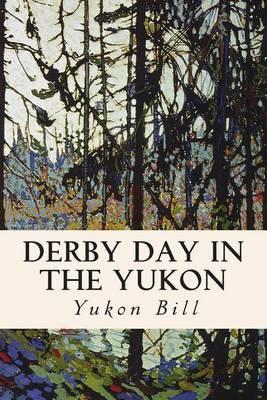 Derby Day in the Yukon