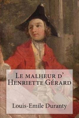 Le Malheur D' Henriette Gerard