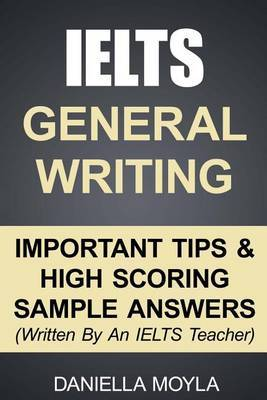 Ielts General Writing: Important Tips & High Scoring Sample Answers!