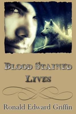 Blood Stained Lives: Blood Stained Saga Vol 1