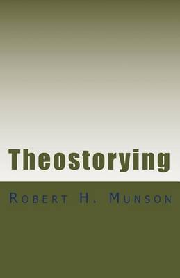 Theostorying: Reflections on God, Narrative, and Culture