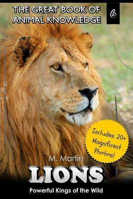 Lions: Powerful Kings of the Wild
