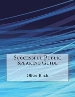 Successful Public Speaking Guide