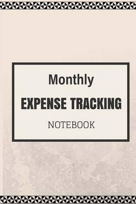 Monthly Expense Tracker Notebook: A Personal Home Budget Manager