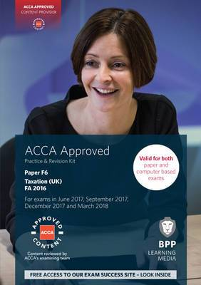ACCA F6 Taxation FA2016: Practice and Revision Kit