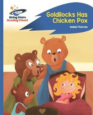 Reading Planet - Goldilocks Has Chicken Pox - Blue: Rocket Phonics