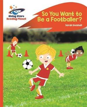 Reading Planet - So You Want to be a Footballer? - Orange: Rocket Phonics