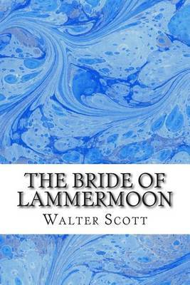 The Bride of Lammermoon: (walter Scott Classics Collection)