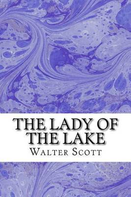 The Lady of the Lake: (walter Scott Classics Collection)