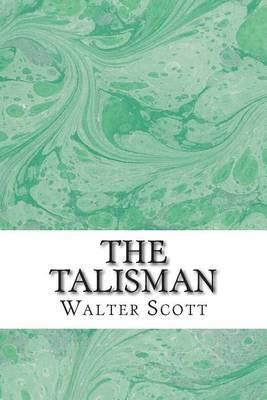 The Talisman: (walter Scott Classics Collection)