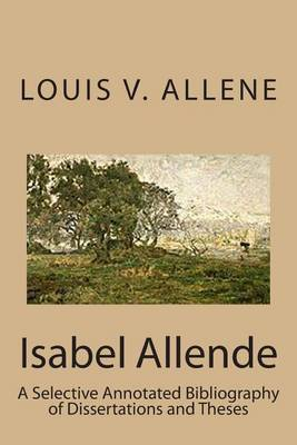 Isabel Allende: A Selective Annotated Bibliography of Dissertations and Theses