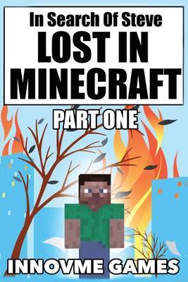 In Search of Steve: Lost in Minecraft: Part One
