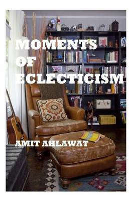 Moments of Eclecticism