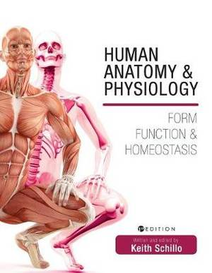 Human Anatomy and Physiology: Form, Function, and Homeostasis