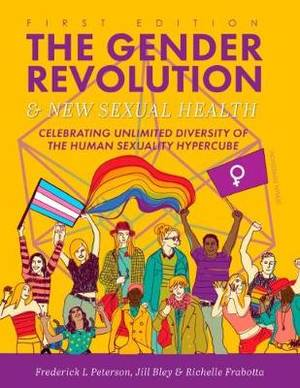 The Gender Revolution and New Sexual Health: Celebrating Unlimited Diversity of the Human Sexuality Hypercube