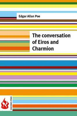 The Conversation of Eiros and Charmion: (low Cost). Limited Edition