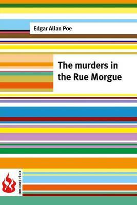 The Murders in the Rue Morgue: (low Cost). Limited Edition