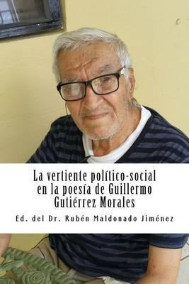 La Vertiente Pol tico-Social En La Poes a de Guillermo Guti rrez Morales: Poemas Antol gicos