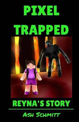 Pixel Trapped: Reyna's Story