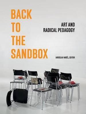 Back to the Sandbox: Art and Radical Pedagogy