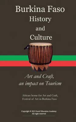 Burkina Faso History and Culture, Art and Craft, an Impact on Tourism: : African Home for Art and Craft, Festival of Art in Burkina Faso