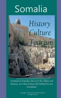 History of Somalia, Culture and Tourism: Tourism in Somalia, Discover the Oldies and History, See What Is Been Left Behind by Our Forefather