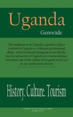 Uganda Genocide, History, Culture and Tourism: African History Are Shared by Countries, Tourism in Uganda, with More New Sights and Attractions