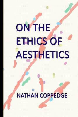 On the Ethics of Aesthetics: An Art Book