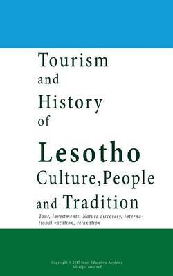 Tourism and History of Lesotho, Culture, People and Tradition: Tour, Investments, Nature Discovery, International Vacation, Relaxation.