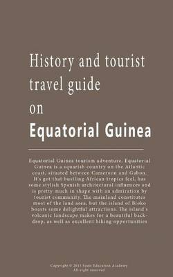 History and tourist travel guide on Equatorial Guinea: Tourist information and Guide on Equatorial Guinea