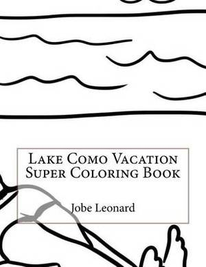 Lake Como Vacation Super Coloring Book
